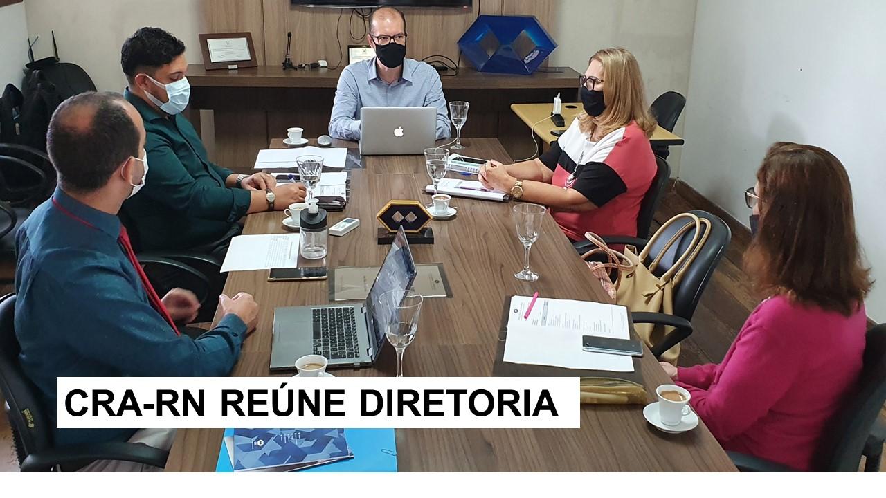 Diretoria do CRA-RN discute ações e projetos