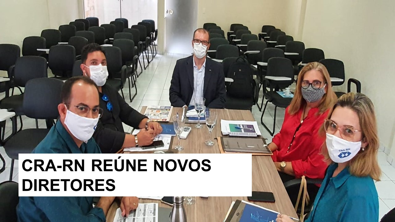 CRA-RN realiza primeira reunião com nova diretoria