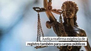 Cargos restritos da Administração exigem registro no CRA