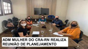 ADM Mulher do CRA-RN define programação do 2º semestre