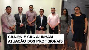 CRA-RN se reúne com representantes do CRC